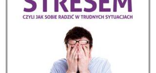 Zarządzanie stresem – czyli jak sobie radzić w trudnych sytuacjach